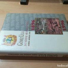 Militaria: HOSPITAL MILITAR GOMEZ ULLA / CIEN AÑOS DE HISTORIA / 1896 / 1996 / AL29. Lote 288386338