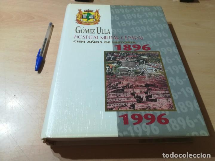 Militaria: HOSPITAL MILITAR GOMEZ ULLA / CIEN AÑOS DE HISTORIA / 1896 / 1996 / AL29 - Foto 2 - 288386338