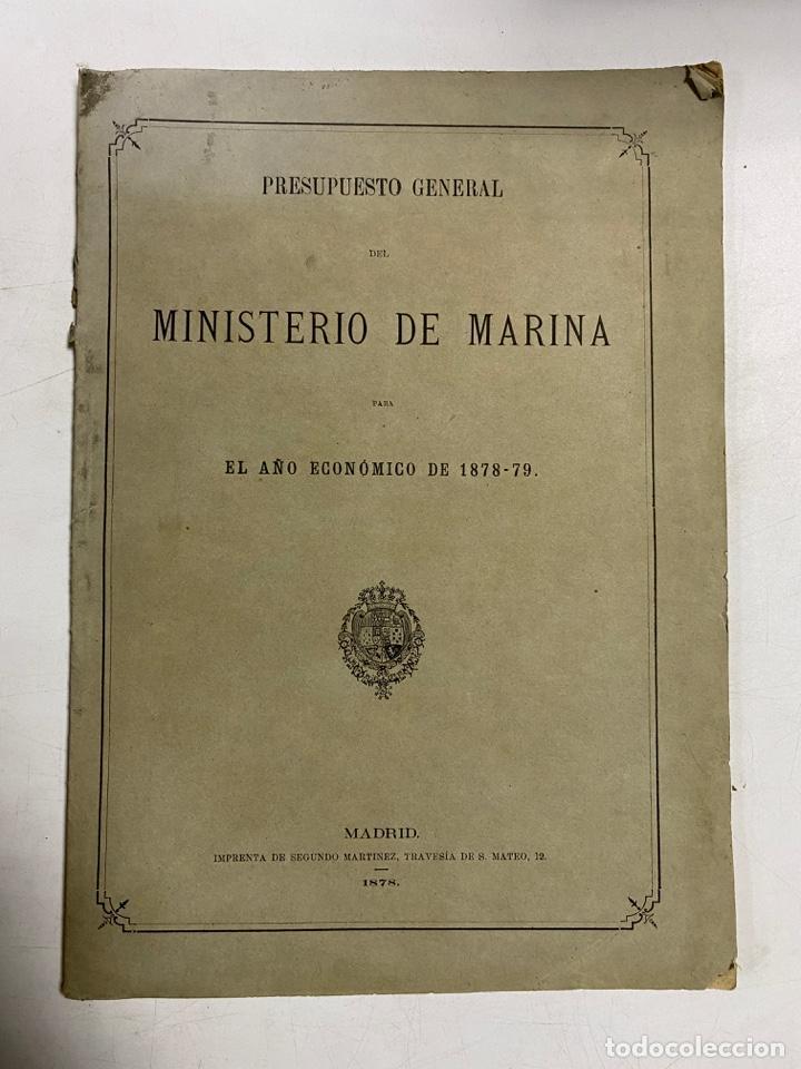 PRESUPUESTO GENERAL DEL MINISTERIO DE MARINA PARA EL AÑO ECONOMICO DE 1878-79. PAGS: 76 (Militar - Libros y Literatura Militar)