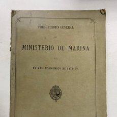 Militaria: PRESUPUESTO GENERAL DEL MINISTERIO DE MARINA PARA EL AÑO ECONOMICO DE 1878-79. PAGS: 76. Lote 288449313