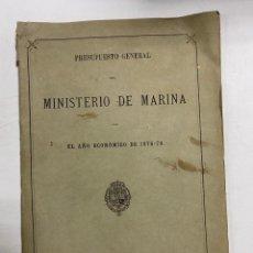 Militaria: PRESUPUESTO GENERAL DEL MINISTERIO DE MARINA PARA EL AÑO ECONOMICO DE 1878-79. PAGS: 76. Lote 288449393