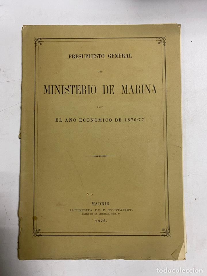 PRESUPUESTO GENERAL DEL MINISTERIO DE MARINA PARA EL AÑO ECONOMICO DE 1876-77. PAGS: 98 (Militar - Libros y Literatura Militar)
