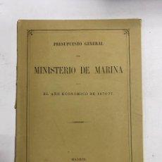 Militaria: PRESUPUESTO GENERAL DEL MINISTERIO DE MARINA PARA EL AÑO ECONOMICO DE 1876-77. PAGS: 98. Lote 288449458