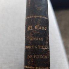 Militaria: ARMAS PORTÁTILES DE FUEGO. MANUEL CANO Y LEÓN. 1881.. Lote 288528818