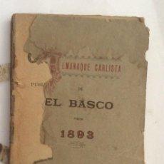 Militaria: ALMANAQUE CARLISTA PARA 1893 PUBLICADO POR LA REDACCIÓN EL BASCO. Lote 293449673