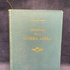 Militaria: ANTOLOGIA DE LA GUERRA AEREA TENIENTE CORONEL QUEROL MULLER MADRID 1959 22X16,5CMS. Lote 293452963