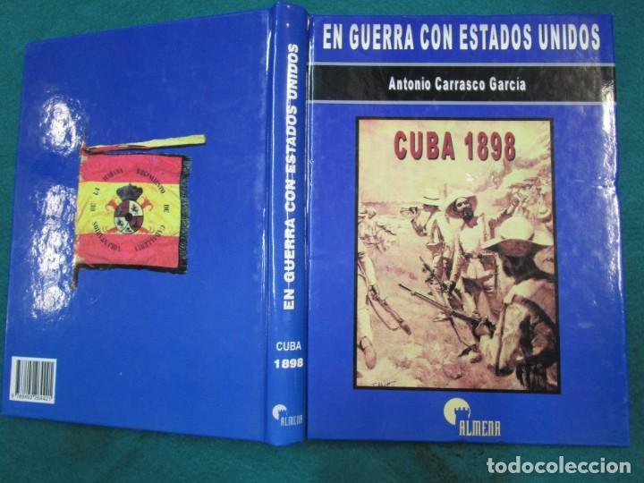 CUBA 1899 LA GUERRA CON ESTADOS UNIDOS - ANTONIO CARRASCO GARCIA - EDI ALMENA 1998 1.3KG + (Militar - Libros y Literatura Militar)