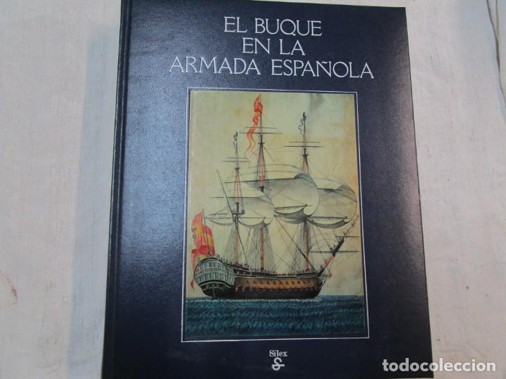 EL BUQUE EN LA ARMADA ESPAÑOLA - VV.AAA - SILEX EDI 1981 1ª EDICION 2.9KG PLENO FOTOGRAFIAS + INFO (Militar - Libros y Literatura Militar)