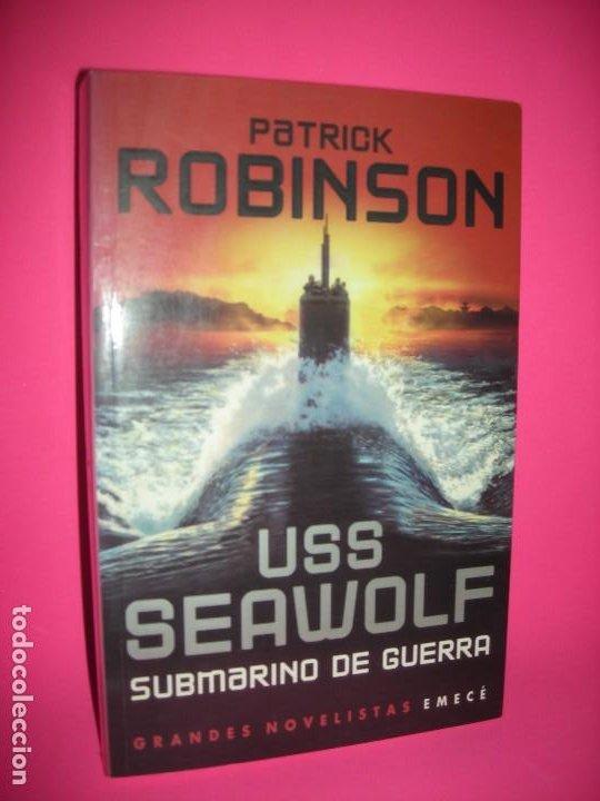 USS SEA WOLF ( SUBMARINO DE GUERRA ) - PATRICK ROBINSON - EMECE 2002 (Militar - Libros y Literatura Militar)