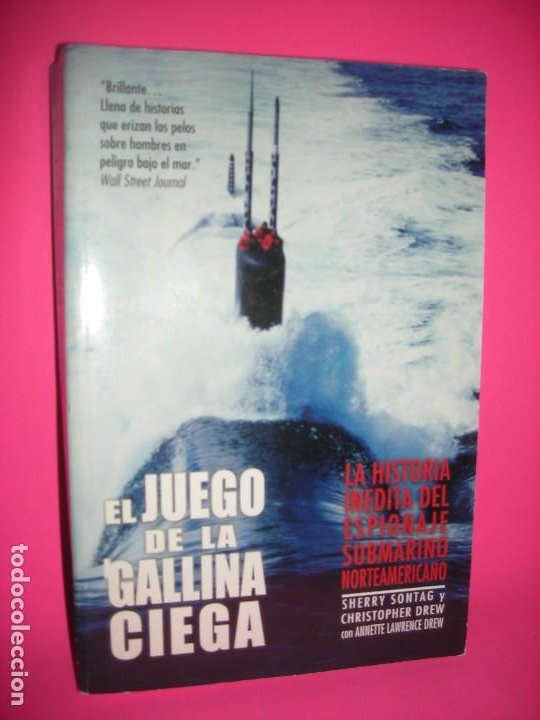 EL JUEGO DE LA GALLINA CIEGA . LA HISTORIA INEDITA DE ESPIONAJE SUBMARINO NORTEAMERICANO - 2004 (Militar - Libros y Literatura Militar)