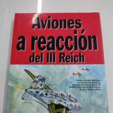 Militaria: AVIONES A REACCIÓN DEL III REICH JOSÉ MIGUEL ROMAÑA STATUS EDICIONES ALEMANIA GUERRA MUNDIAL. Lote 293731353