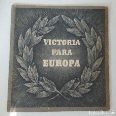 Militaria: ANTIGUO LIBRITO LLENO DE FOTOGRAFIAS - VICTORIA PARA EUROPA - EXTRACTO DEL DISCURSO DE HITLER DE 194. Lote 294066708