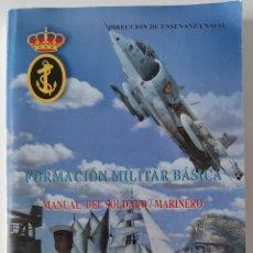 Militaria: FORMACIÓN MILITAR BASICA. MANUAL DEL SOLDADO/MARINERO. 2001. DIRECCIÓN DE ENSEÑANZA NAVAL.. Lote 294489293