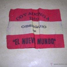 Militaria: ANTIGUA BANDERA - COVADONGA 1919 , COMMEMORACION - OBSEQUIO DE EL NUEVO MUNDO .11X8 CM.. Lote 40323544