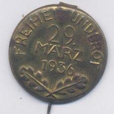 Militaria: ALEMANIA-2º GUERRA MUNDIAL-FREIHEIT UND BROT-PAN Y AMISTAD-29 MARZO 1936. Lote 48678587