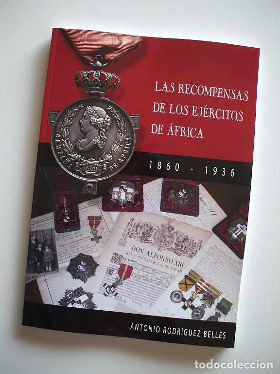 LAS RECOMPENSAS DE LOS EJÉRCITOS DE ÁFRICA (1860-1936) (Militar - Medallas Españolas Originales )