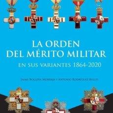 Militaria: LA ORDEN DEL MÉRITO MILITAR EN SUS VARIANTES 1864-2020. Lote 267139974