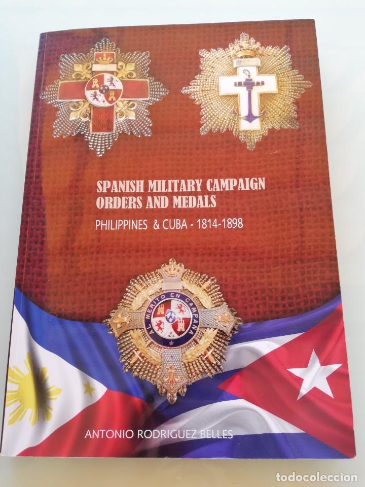 """LIBRO ÓRDENES Y MEDALLAS DE LAS CAMPAÑAS MILITARES ESPAÑOLAS FILIPINAS Y CUBA. PHILIPPINES & CUBA """"S (Militar - Medallas Españolas Originales )"""