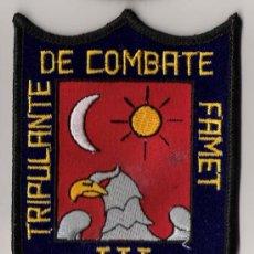 Militaria: PARCHE EMBLEMA TRIPULANTE COMBATE FAMET III. Lote 25618907