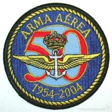 Militaria: PARCHE ARMADA ESPAÑOLA ARMA AEREA 50 ANIVERSARIO. Lote 55176251