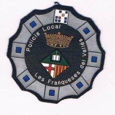 Militaria: PARCHE EMBLEMA ESCUDO POLICIA LOCAL LES FRANQUESES DEL VALLÉS CATALUÑA. Lote 55840312
