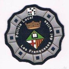 Militaria: PARCHE EMBLEMA ESCUDO POLICIA LOCAL LES FRANQUESES DEL VALLÉS CATALUÑA. Lote 55840350