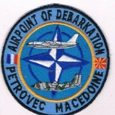 Militaria: PARCHE MILITAR ORIGINAL AIRPOINT OF DEBARKATION PETROVEC MACEDOINE. Lote 57365615