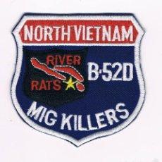 Militaria: PARCHE MILITAR ORIGINAL NORTH VIETNAM MIG KILLERS RIVER RATS B-52D. Lote 57365659
