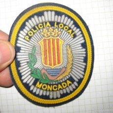 Militaria: EMBLEMA PARCHE BRAZO POLICIA LOCAL MONCADA VALENCIA. Lote 134893531