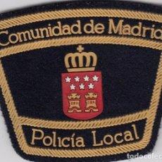 Militaria: PARCHE EMBLEMA ESCUDO POLICÍA LOCAL COMUNIDAD DE MADRID MODELO GENÉRICO BRAZO CON VELCRO AAA. Lote 99342487