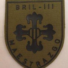 Militaria: PARCHE DE LA BRIGADA DE INFANTERÍA LIGERA III MAESTRAZGO - BRIL III - A ESTRENAR. Lote 107718071