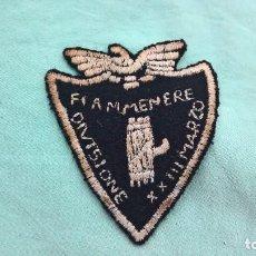 Militaria: PARCHE TELA GUERRA CIVIL .CTV ITALIANO..FIANMENERE..DIVISIONE XX III MARZO..23 MARZO..ORIGINAL. Lote 108683567