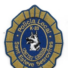 Militaria: PARCHE POLICIA LOCAL SANT ESTEVE SESROVIRES K9. Lote 149472546
