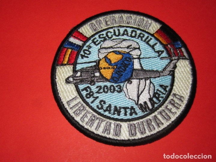 PARCHE LIBERTAD DURADERA.10ª ESCUADRILLA F 81 SANTA MARÍA 2003. (Militar - Parches de tela )