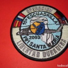 Militaria: PARCHE LIBERTAD DURADERA.10ª ESCUADRILLA F 81 SANTA MARÍA 2003.. Lote 174956120