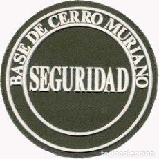 Militaria: MUY RARO Y DIFICIL DE ENCONTRAR PARCHE DE SEGURIDAD DE LA BASE DE CERRO MURIANO EN CÓRDOBA. Lote 175619520