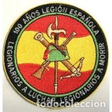 Militaria: ESTUPENDO PARCHE DE LA LEGION DE 9 CMTS DE DIAMETRO CON MOTIVO DE LOS 100 AÑOS. Lote 179332471