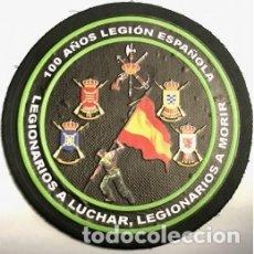 Militaria: ESTUPENDO PARCHE DE LA LEGION DE 9 CMTS DE DIAMETRO CON MOTIVO DE LOS 100 AÑOS PVC. Lote 179332486