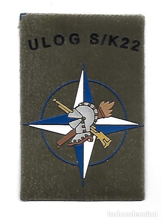 PARCHE MISION INTERNACIONAL ULOG S/K22 KOSOVO (Militar - Parches de tela )