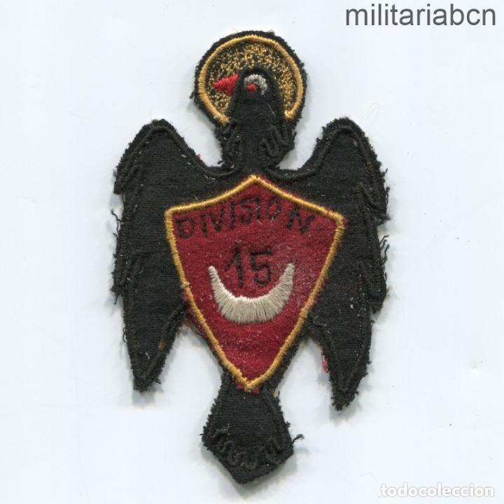 ESPAÑA. INSIGNIA DE BRAZO DE LA 15 DIVISIÓN DEL EJÉRCITO NACIONAL. GUERRA CIVIL. BORDADA A MANO (Militar - Parches de tela )