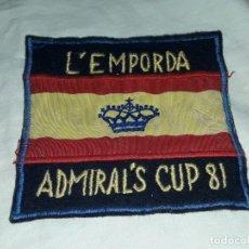 Militaria: ANTIGUO PARCHE DE TELA BORDADO L´EMPORDA ADMIRAL´S CUP 81 CON BANDERA REAL. Lote 220583212