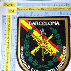 Militaria: PARCHE MILITAR LEGIONARIO. HERMANDAD DE CABALLEROS LEGIONARIOS DE BARCELONA. LEGION. Lote 240346715