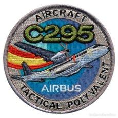Militaria: PARCHE C295 AIRBUS - EJERCITO DEL AIRE (VELCRO). Lote 263205610