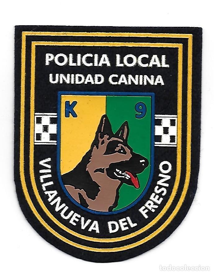 PARCHE POLICIA LOCAL VILLANUEVA DEL FRESNO K9 UNIDAD CANINA (Militar - Parches de tela )