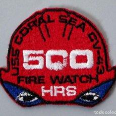 Militaria: PARCHE MILITAR USA - USS CORAL SEA CV-43 - 500 FIRE WATCH. Lote 296898923
