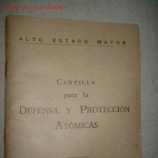 Militaria: LIBRITO CARTILLA PARA LA DEFENSA Y PROTECCION ATOMICAS. MED. 11X14 CMTS.. Lote 184305