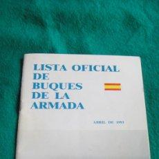 Militaria: LISTA OFICIAL DE BUQUES DE LA ARMADA AÑO 1993. Lote 26072681