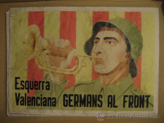 PRECIOSO CARTEL ESQUERRA VALENCIANA. REPUBICA ESPAÑOLA. GUERRA CIVIL. (Militar - Propaganda y Documentos)