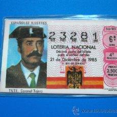 Militaria: LOTERÍA NAVIDAD 1985 Nº 23281 TENIENTE CORONEL TEJERO SERIE ESPAÑOLES ILUSTRES AÑOS 80, INICIO 23F. Lote 31183791