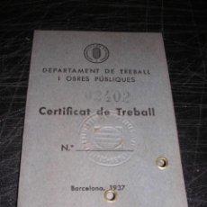 Militaria: GUERRA CIVIL - CARNET CERTIFICAT DE TREBALL DEPARTAMENT DE TREBALL I OBRES PUBLIQUES 1937. Lote 31375449